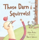 Image for Those Darn Squirrels!