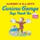 Image for Curious George says thank you
