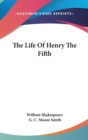 Image for THE LIFE OF HENRY THE FIFTH
