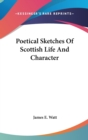 Image for POETICAL SKETCHES OF SCOTTISH LIFE AND C