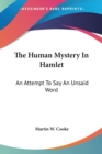 Image for THE HUMAN MYSTERY IN HAMLET: AN ATTEMPT