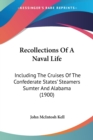 Image for RECOLLECTIONS OF A NAVAL LIFE: INCLUDING