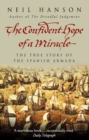 Image for The confident hope of a miracle  : the true history of the Spanish Armada