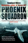 Image for Phoenix squadron  : HMS Ark Royal, Britain's last topguns and the untold story of their most extraordinary mission