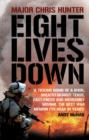 Image for Eight lives down  : the story of a counter-terrorist bomb-disposal operator's tour in Iraq