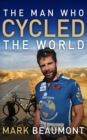 Image for The man who cycled the world