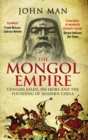 Image for The Mongol Empire  : Genghis Khan, his heirs and the founding of modern China