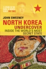 Image for North Korea undercover  : inside the world's most secret state