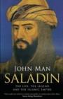 Image for Saladin  : the life, the legend and the Islamic Empire