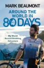 Image for Around the world in 80 days  : my world record breaking adventure