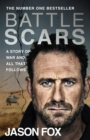 Image for Battle scars  : a story of war and all that follows