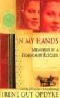 Image for In my hands  : memories of a holocaust rescuer