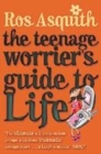 Image for The teenage worrier's guide to life