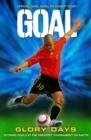 Image for Glory days  : official Goal novel