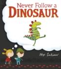 Image for Never follow a dinosaur