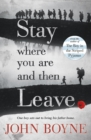Image for Stay where you are and then leave