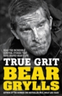 Image for True grit  : the epic true stories of survival and heroism that have shaped my life