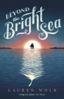 Image for Beyond the bright sea
