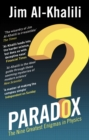 Image for Paradox  : the nine greatest enigmas in science