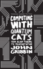 Image for Computing with quantum cats  : from Alan Turing to teleportation