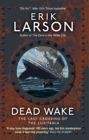 Image for Dead wake  : the last crossing of the Lusitania