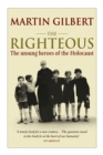 Image for The righteous  : the unsung heroes of the Holocaust
