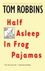 Image for Half Asleep in Frog Pajamas : A Novel