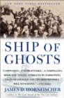 Image for Ship of Ghosts : The Story of the USS Houston, FDR's Legendary Lost Cruiser, and the Epic Saga of Her Survivors