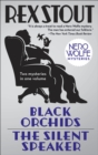 Image for Black Orchids/The Silent Speaker : Nero Wolfe Mysteries