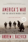 Image for America's war for the greater Middle East  : a military history