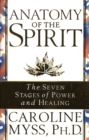 Image for Anatomy of the spirit  : the seven stages of power and healing