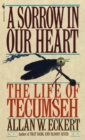 Image for A Sorrow in Our Heart : The Life of Tecumseh