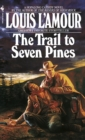 Image for The Trail to Seven Pines : A Novel
