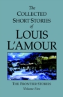 Image for The Collected Short Stories of Louis L'Amour, Volume 5 : Frontier Stories