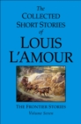 Image for The Collected Short Stories of Louis L'Amour, Volume 7 : Frontier Stories
