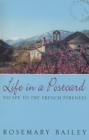 Image for Life in a postcard  : escape to the French Pyrenees