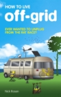 Image for How to live off-grid  : journey outside the system