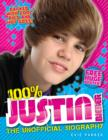 Image for 100% Justin Bieber  : the unofficial biography
