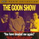 Image for The Goon Show : Volume 8 : You Have Deaded Me Again