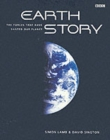 Image for Earth story  : the forces that have shaped our planet