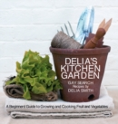 Image for Delia's kitchen garden  : a beginners' guide to growing and cooking fruit and vegetables