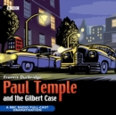 Image for Paul Temple And The Gilbert Case