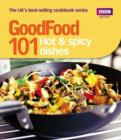 Image for 101 hot & spicy dishes  : tried-and-tested recipes