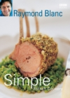 Image for Simple French cookery  : step by step to everyone's favourite French recipes