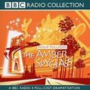 Image for The amber spyglass : BBC Radio 4 Full-Cast Dramatisation