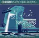 Image for Northern lights : BBC Radio 4 Full-cast Dramatisation