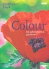 Image for Colour for adventurous gardeners