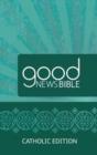 Image for Good News Bible (GNB) Catholic Edition Bible