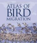Image for The atlas of bird migration  : tracing the great journeys of the world's birds
