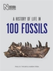 Image for A history of life in 100 fossils